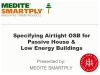 Watch Specifying Airtight OSB for Passive House and Low Energy Buildings by MEDITE SMARTPLY