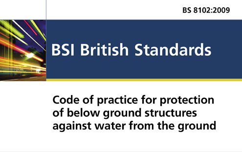 British Standard 8102:2009 is the most important technical document in the UK waterproofing industry, governing best practice and setting out design recommendations and installation requirements.